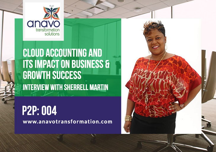 Cloud Accounting and its Impact on Business & Growth Success: Interview with Sherrell Martin – P2P: 004