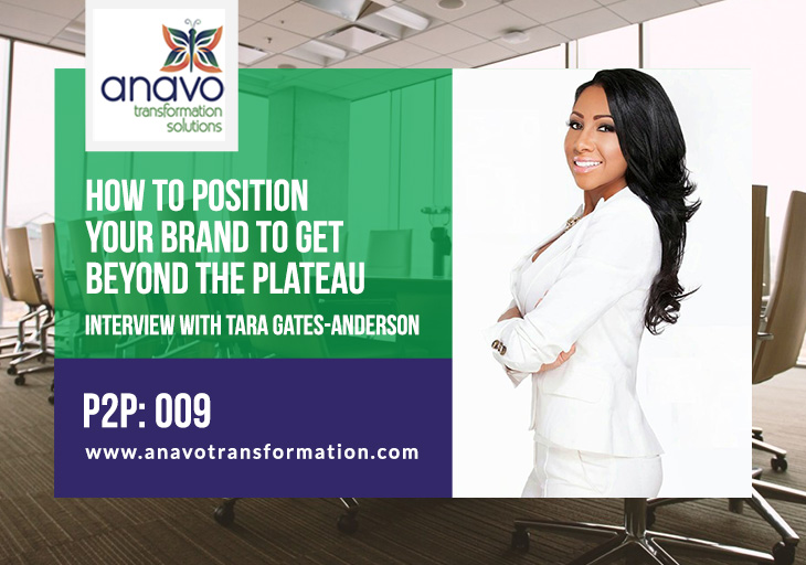 How to Position your Brand to get Beyond the Plateau: Interview with Tara Gates-Anderson – P2P: 009