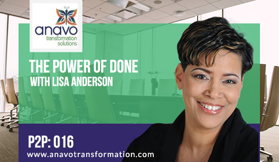 The Power of Done with Lisa Anderson P2P: 016