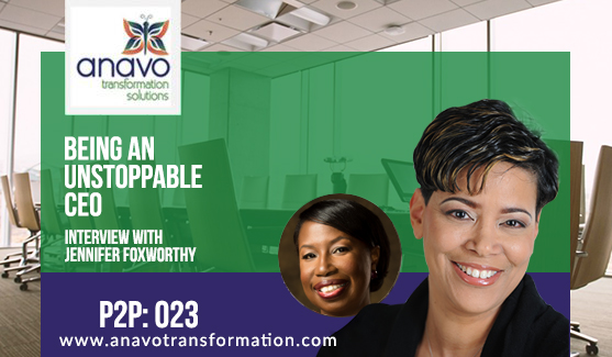 Being An Unstoppable CEO – Interview with Jennifer Foxworthy P2P: 023