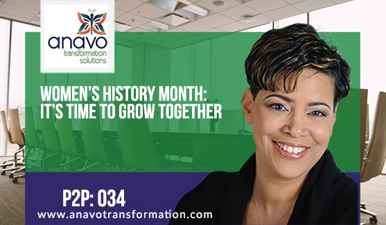 Women's History Month: It's Time to Grow Together P2P: 034