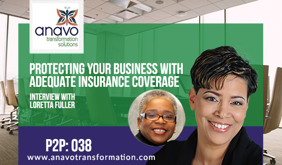 Protecting Your Business With Adequate Insurance Coverage – Interview With Loretta Fuller P2P: 038