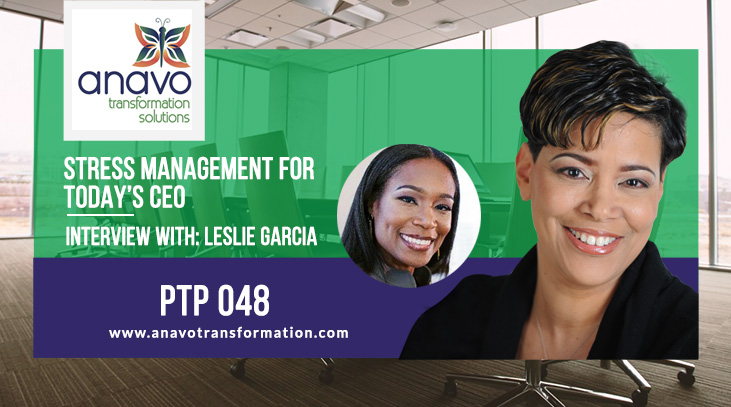 Stress Management for Today's CEO – Interview with Leslie Garcia P2P: 048