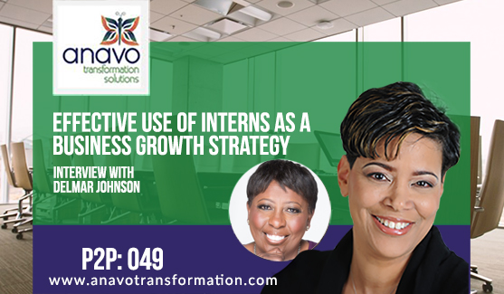 Effective Use Of Interns As A Business Growth Strategy – Interview With Delmar Johnson P2P: 049
