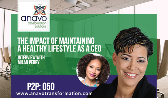 The Impact Of Maintaining A Healthy Lifestyle As A CEO With Milan Perry P2P: 050